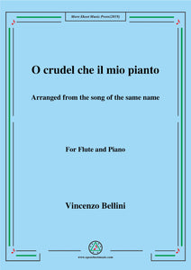 Bellini-O crudel che il mio pianto in,for Flute and Piano