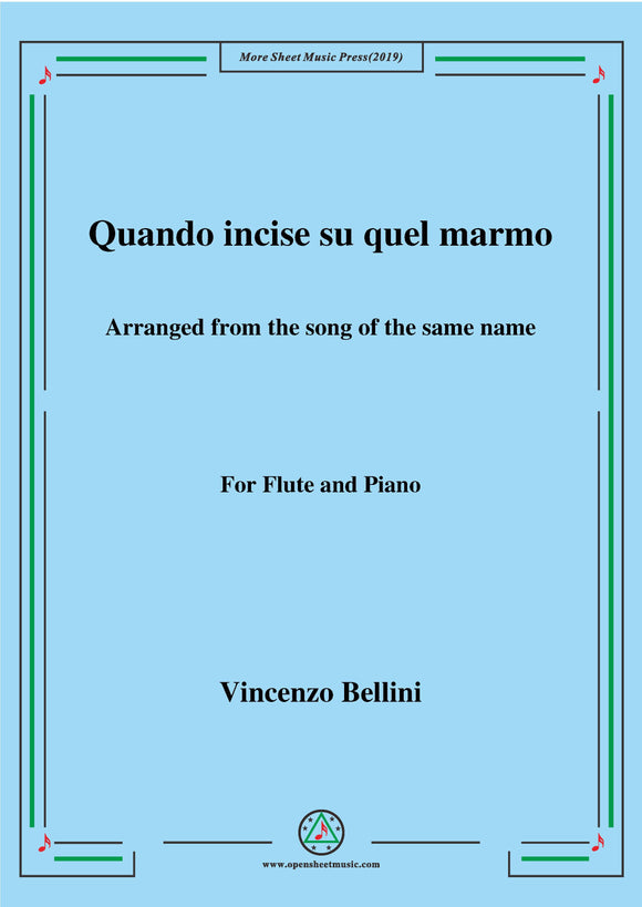 Bellini-Quando incise su quel marmo,for Flute and Piano