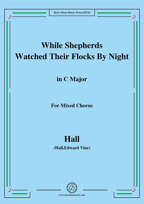 Hall-While Shepherds Watched Their Flocks by night,For Mixed chorus