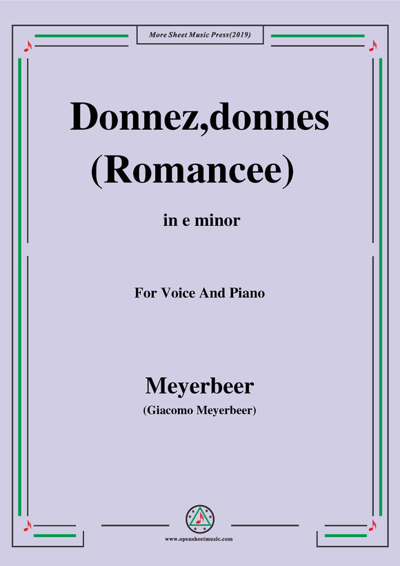 Meyerbeer-Donnez,donnes(Romancee),from 'Le Prophète',in e minor