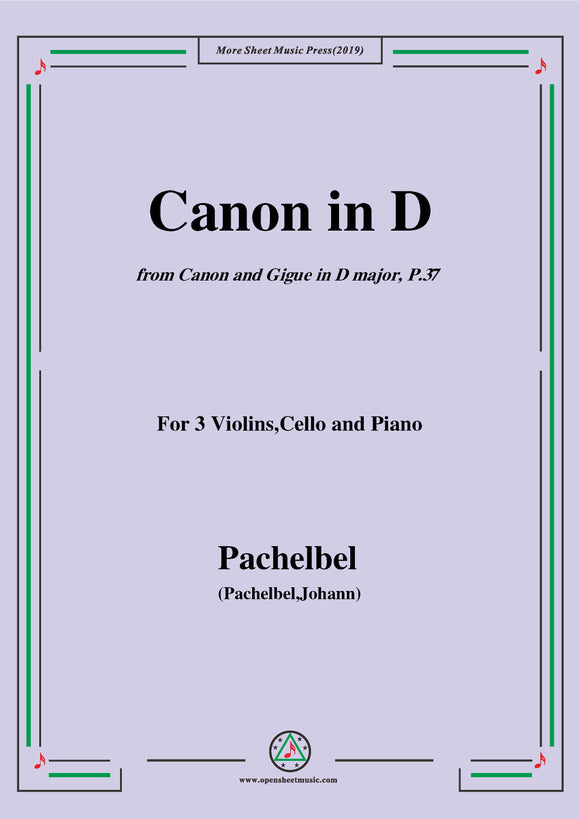 Pachelbel-Canon in D,P.37,No.1,for 3 Violins,Cello and Piano