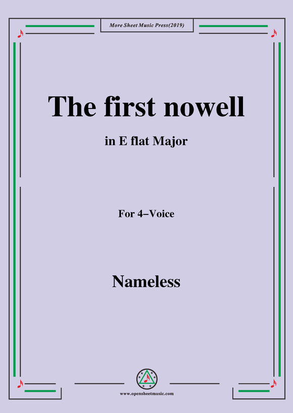 Nameless-Christmas Carol,The flrst nowell,in E flat Major,for 4 Voice