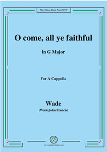 Wade-Adeste Fideles(O come,all ye faithful),for A Cappella