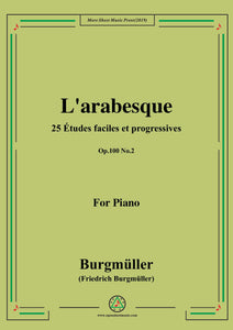 Burgmüller-25 Études faciles et progressives, Op.100 No.2,L'arabesque