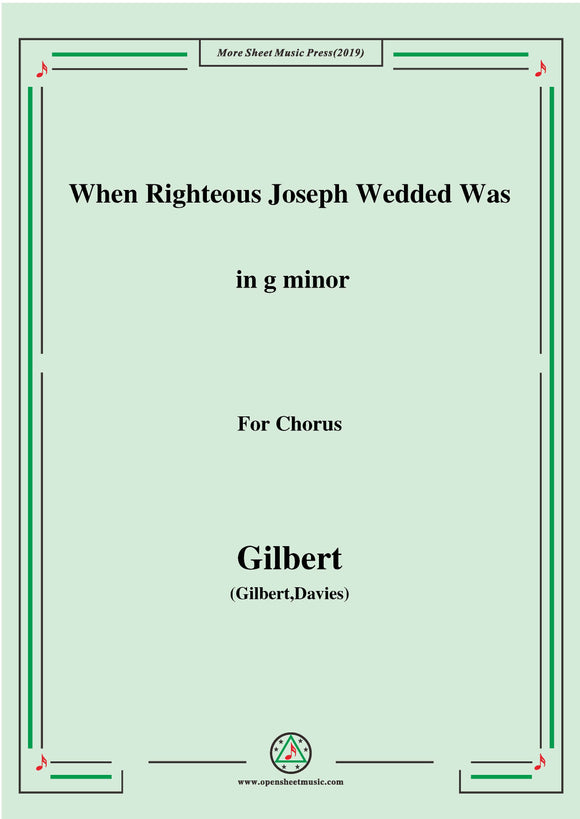 Gilbert-Christmas Carol,When Righteous Joseph Wedded Was,for Chorus