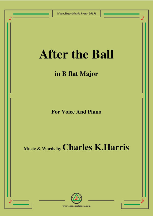Charles K. Harris-After the Ball,for Voice and Piano