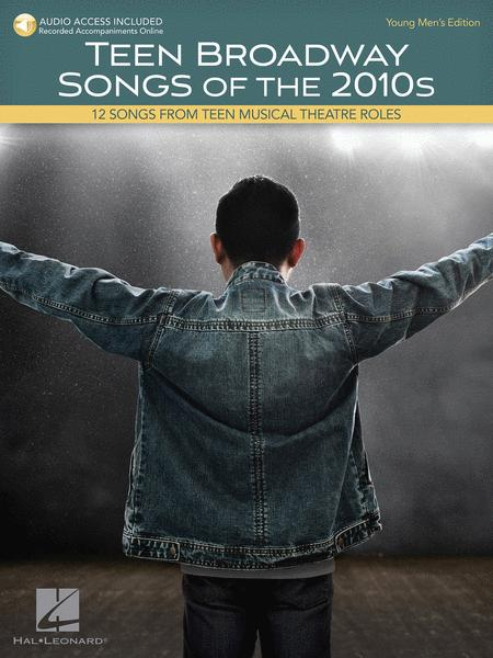 Teen Broadway Songs Of The 2010s - Young Men's Edition