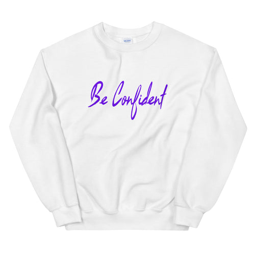 'Be Confident' Sweatshirt