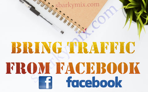 Bring traffic from Facebook