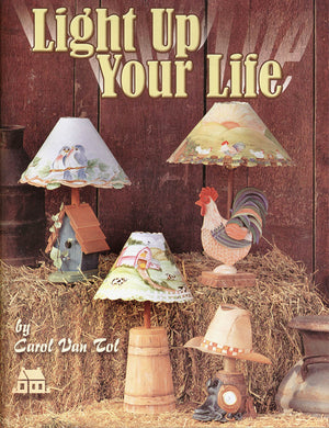 Light Up Your Life by Carol van Tol