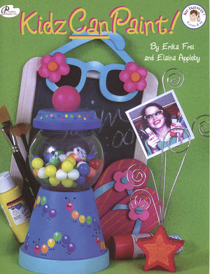 Kidz Can Paint! by Erika Frei & Elaina Appleby
