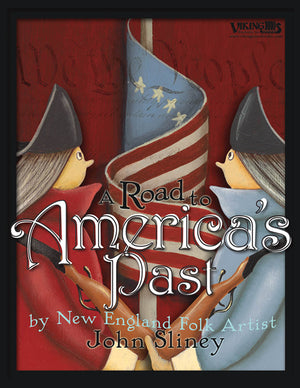 A Road to America's Past by John Sliney