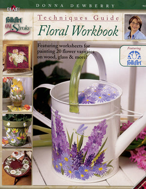 One Stroke: Techniques Floral Workbook by Donna Dewberry