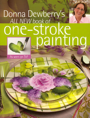 All New Book of One Stroke Painting by Donna Dewberry