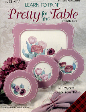 Learn to Paint Pretty for the Table by Betty Byrd