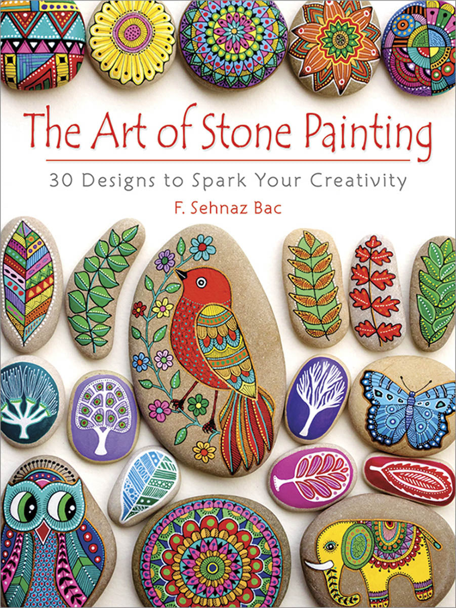 The Art of Stone Painting by F. Sehnaz Bac