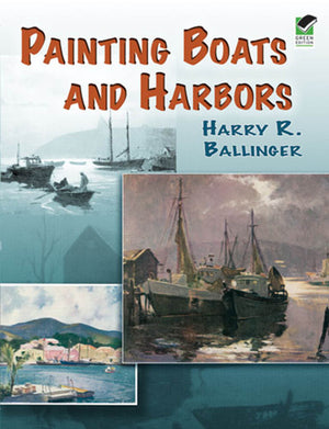 Painting Boats and Harbors by Harry Ballinger