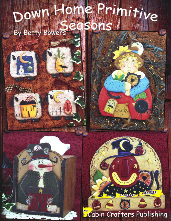 Down Home Primitive Seasons by Betty Bowers