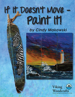 If It Doesn't Move, Paint It! by Cindy Makowski