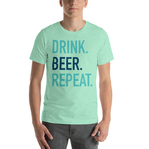 Drink Beer Repeat Short-Sleeve Unisex T-Shirt
