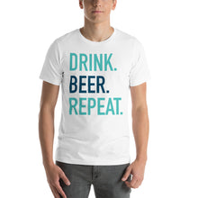 Load image into Gallery viewer, Drink Beer Repeat Short-Sleeve Unisex T-Shirt
