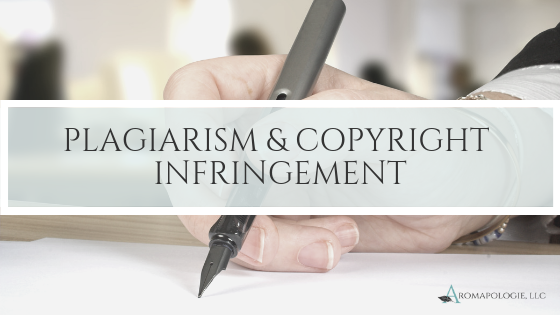 PLAGIARISM & COPYRIGHT INFRINGEMENT IN THE AROMATHERAPY COMMUNITY