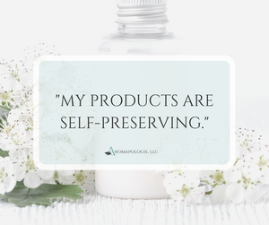 """My products are self-preserving."""