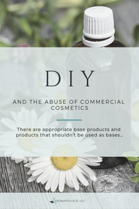 DIY and the Abuse of Commercial Cosmetics