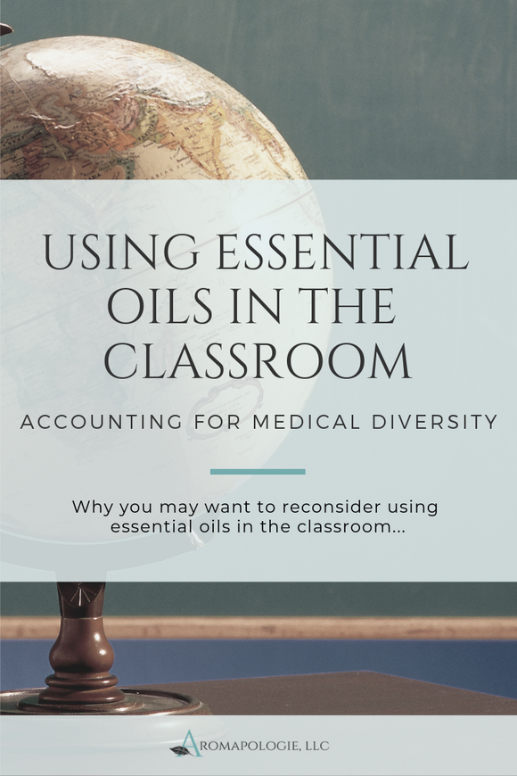 Using Essential Oils in the Classroom: Accounting for Medical Diversity