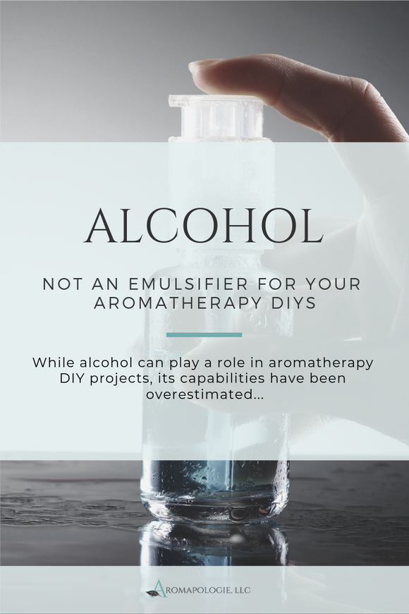 Alcohol: Not an Emuslifier for Your Aromatherapy DIYs