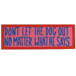 "RAM Game Room ""Don't Let the Dog Out - No Matter What He Says"" Wall Art Sign"
