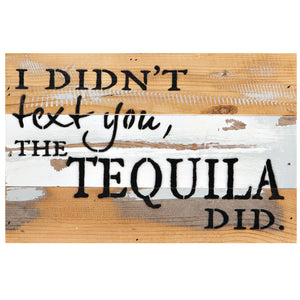 "RAM Game Room ""I Didn't Text You, The Tequila Did"" Sign"