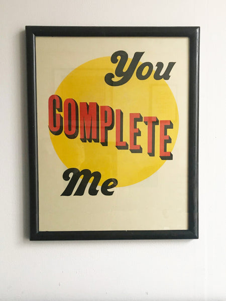 you complete me letterpress print