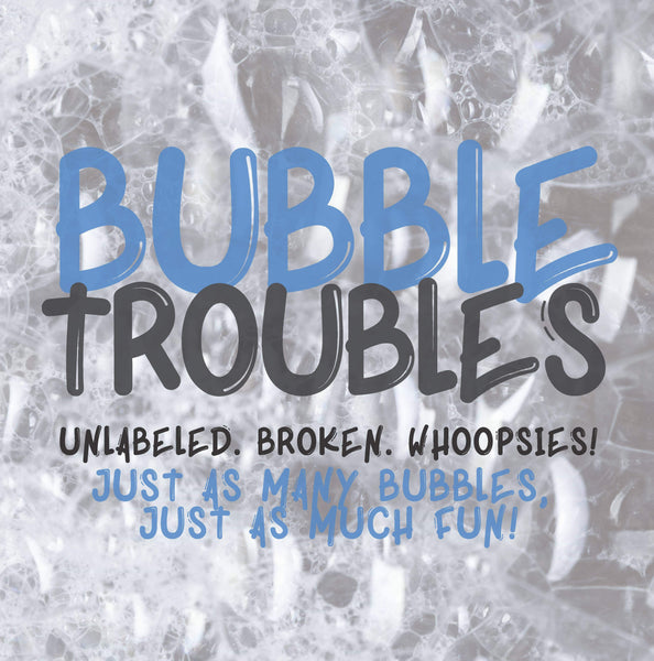 Bubble Troubles