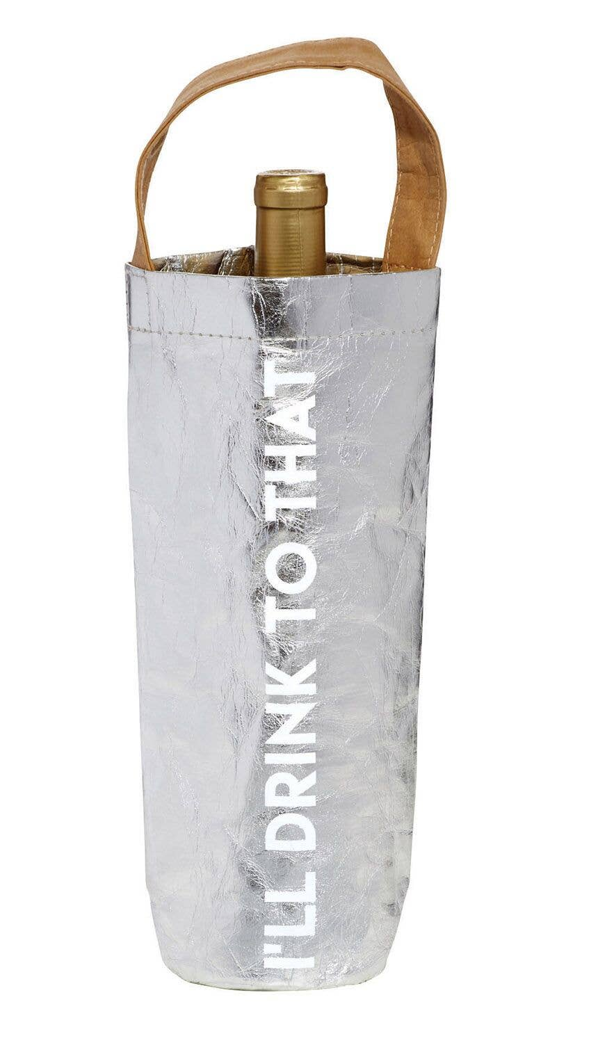 I'll Drink To That - Wine Bag