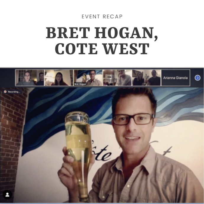 Recap: A Conversation with Bret Hogan of Cote West Winery