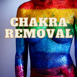 Chakra Removal Service New!!