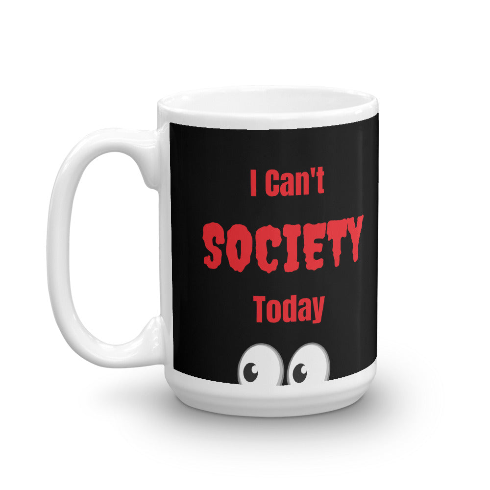 I Can't Society Today Coffee or Tea Mug - BlackTreeBlueRaven