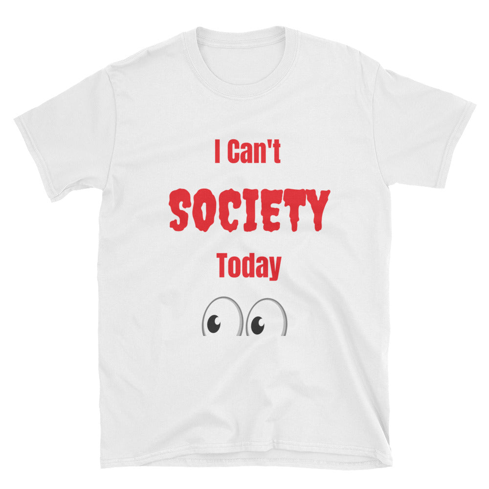 """ I Can't Society Today"" Tee Shirt - BlackTreeBlueRaven"