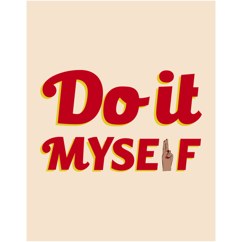 "Art Print, ""Do it Myself"""
