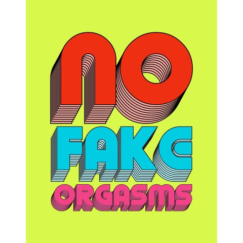 "Art Print, ""No Fake Orgasms"""