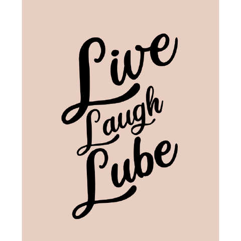 "Art Print, ""Live, Laugh, Lube"""