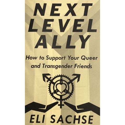 Next-Level Ally: How to Support Your Queer and Transgender Friends