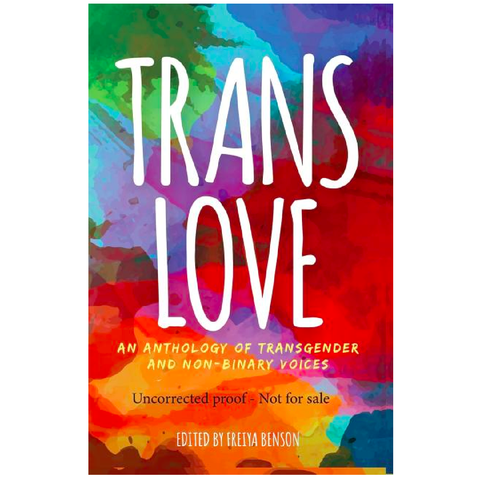 Trans Love: An Anthology of Trans and Non Binary Voices