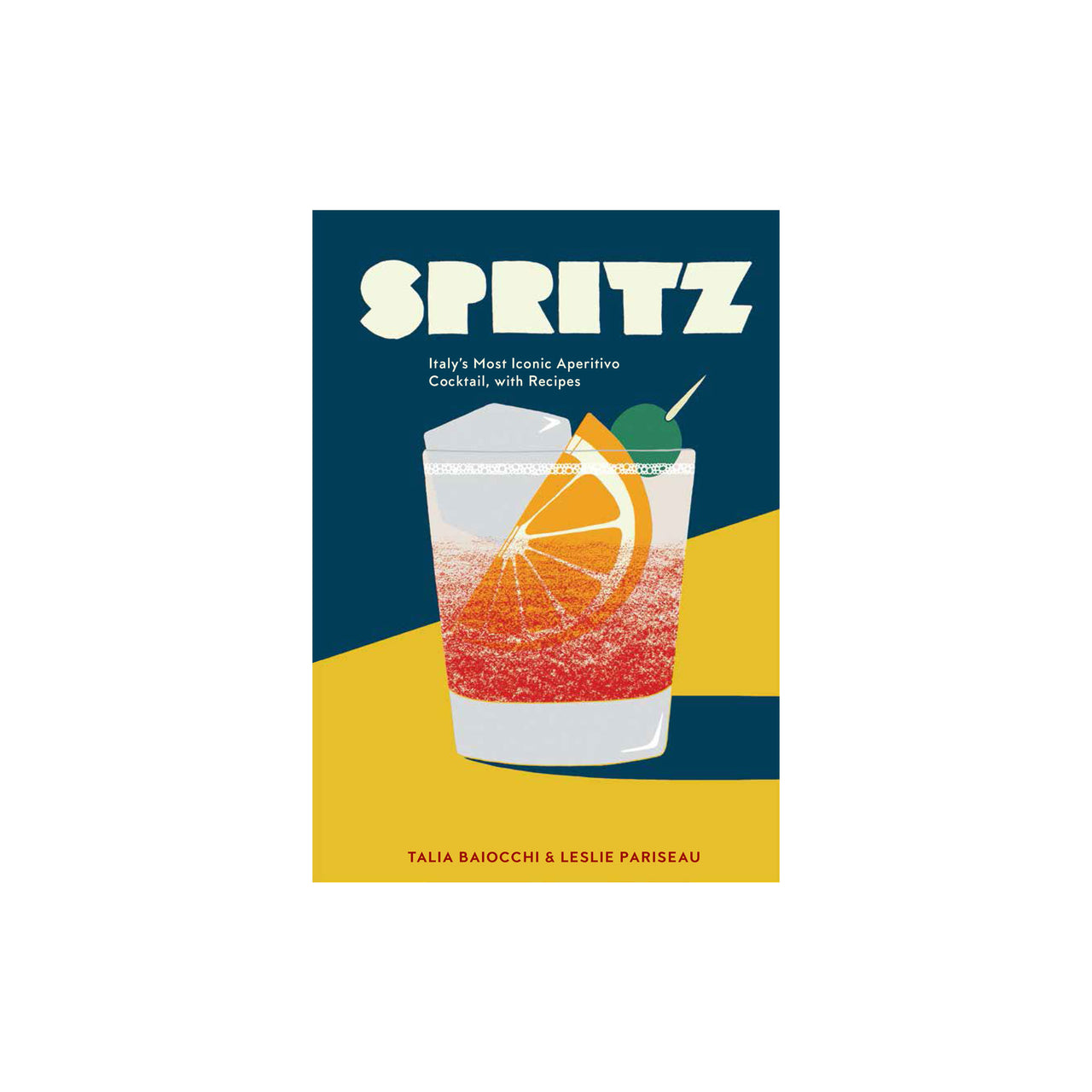 Spritz: Italy's Most Iconic Aperitivo Cocktail, with Recipes
