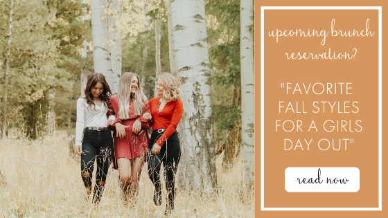 Favorite Fall Styles for a Girls Day Out!