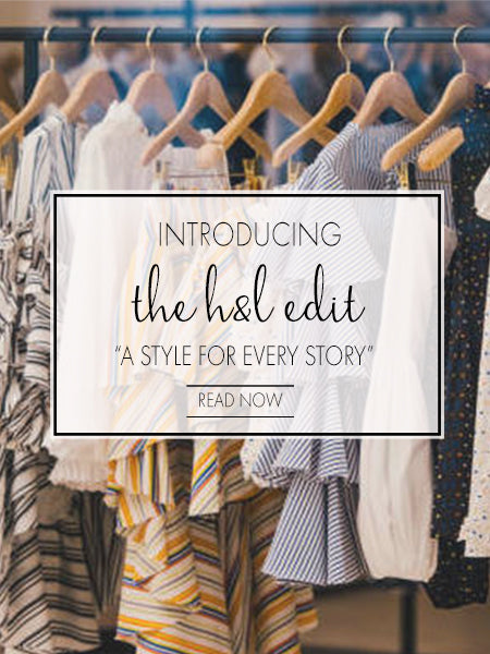 Introducing The H&L Edit