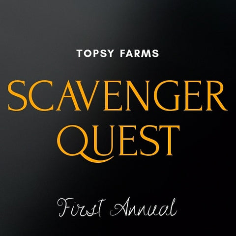 Topsy Farms first annual Digital Scavenger Quest!