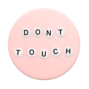 PopSockets Don't Touch