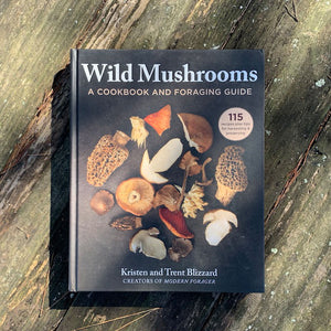 Wild Mushrooms - A Cookbook And Foraging Guide